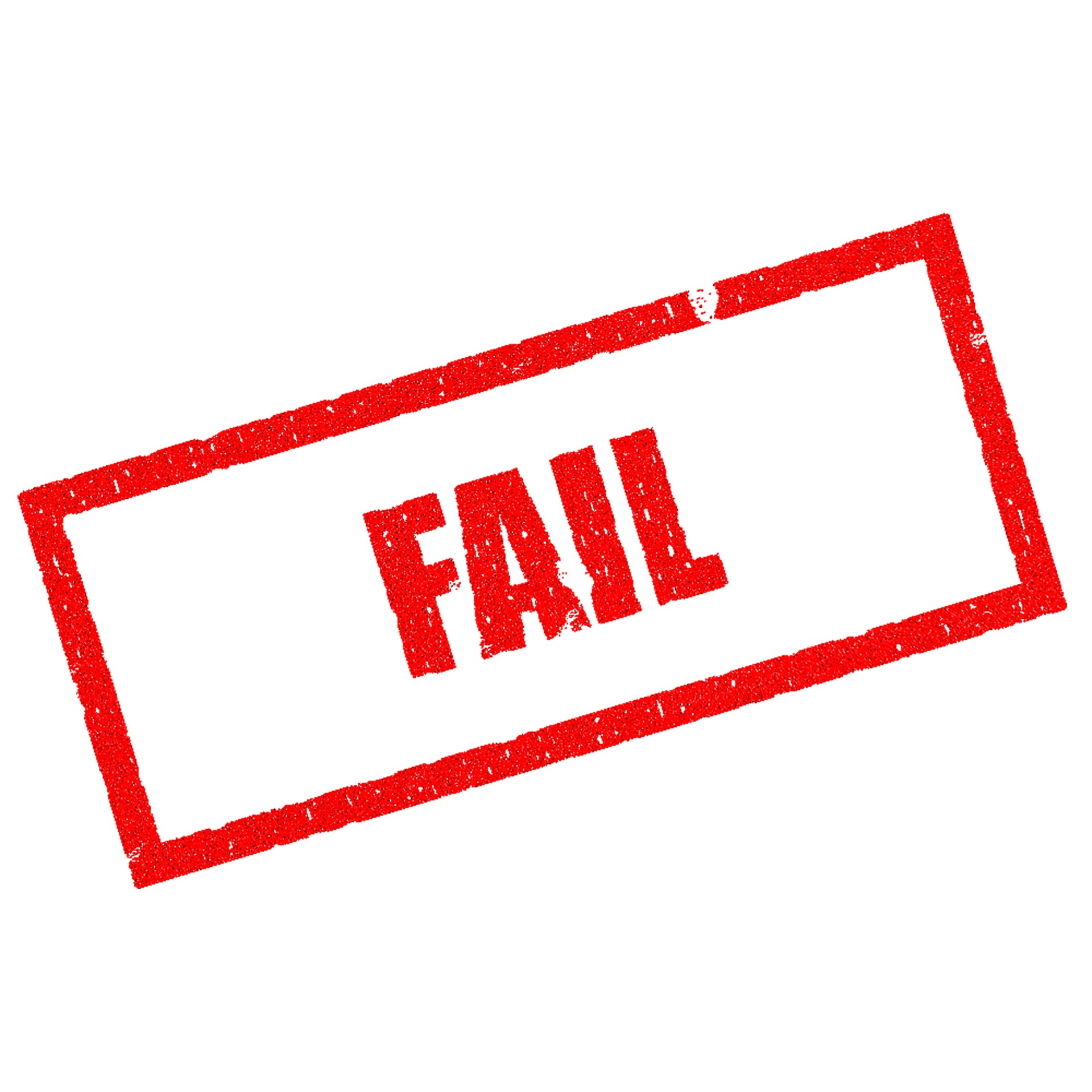 Stamp saying 'fail'